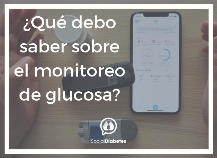 Qué debo saber sobre el monitoreo de glucosa