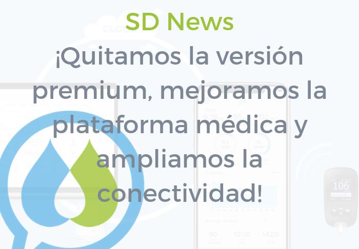 SD News. Quitamos versión premium, mejoramos plataforma médica, ampliamos conexiones y atajos siri