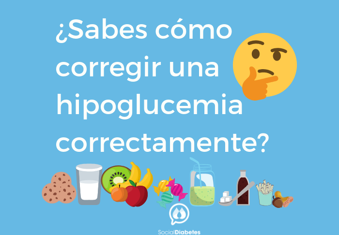Cómo corregir hipoglucemias correctamente. SocialDiabetes