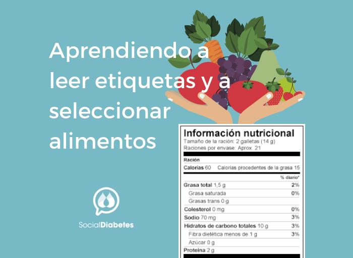 Aprendiendo a leer etiquetas nutricionales y elección de alimentos saludables. SocialDiabetes